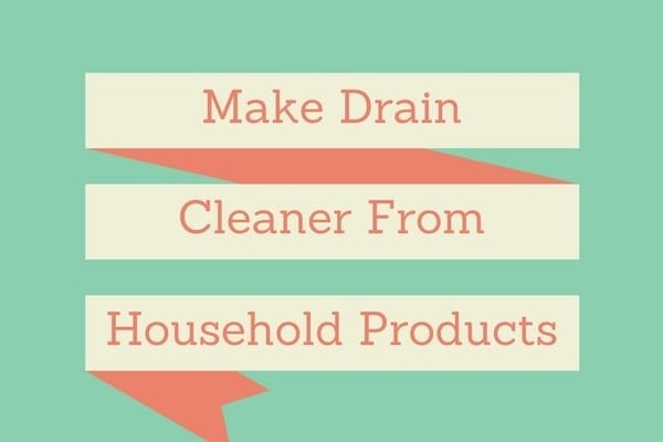 How to make drain cleaner from household products
