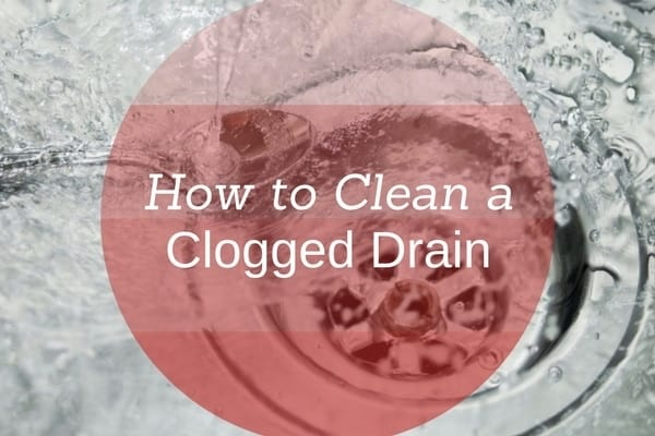 How to Clean Out a Clogged Drain